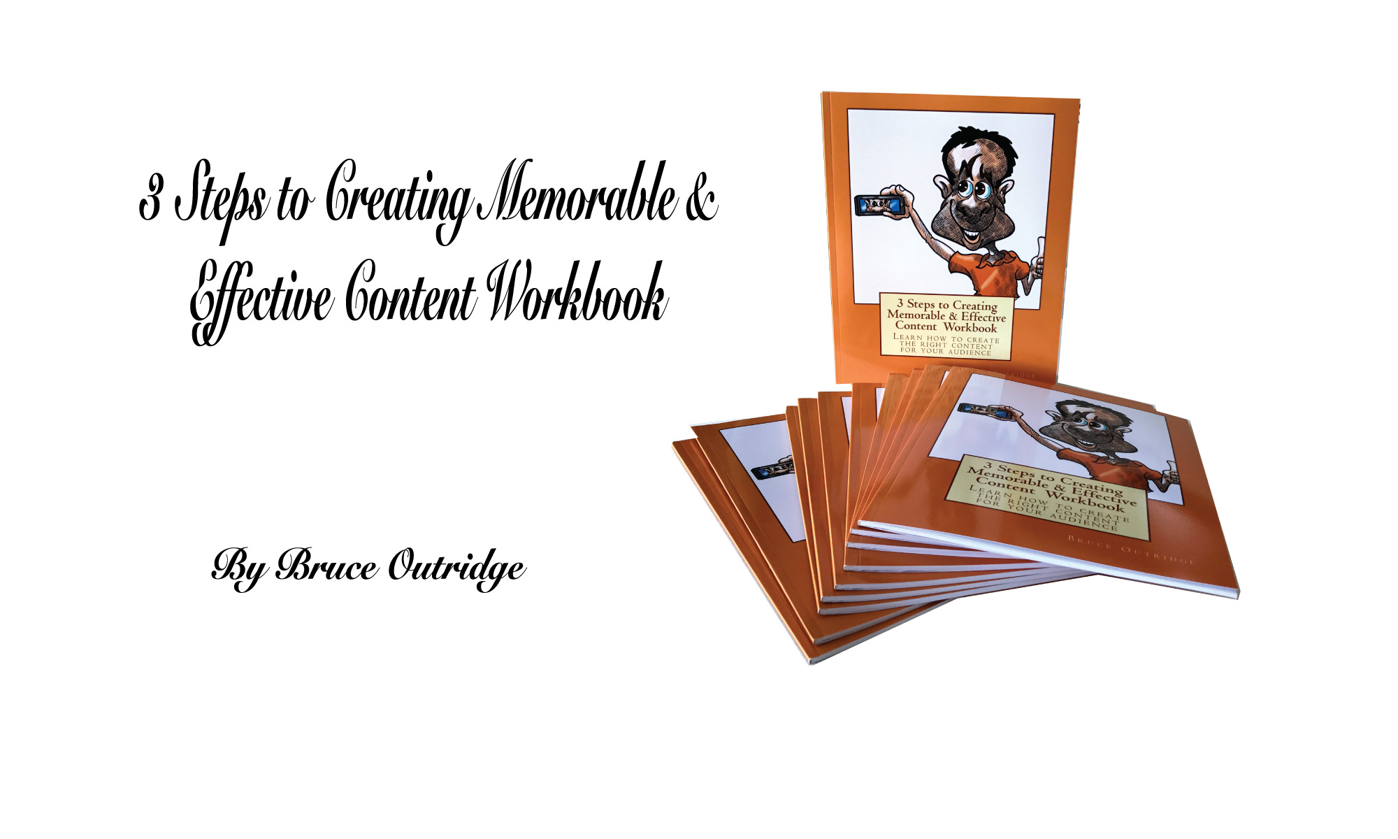 3 Steps to Creating Memorabe & Effective Content Workbook