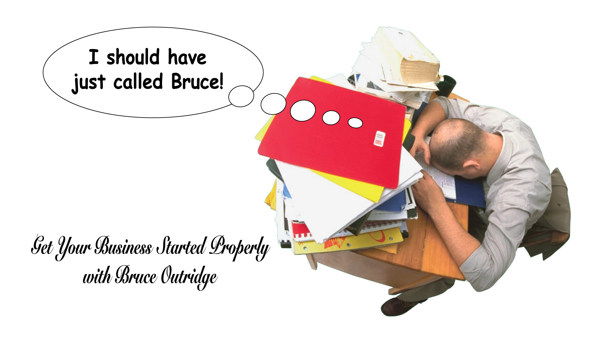 Start your business with Bruce Outridge