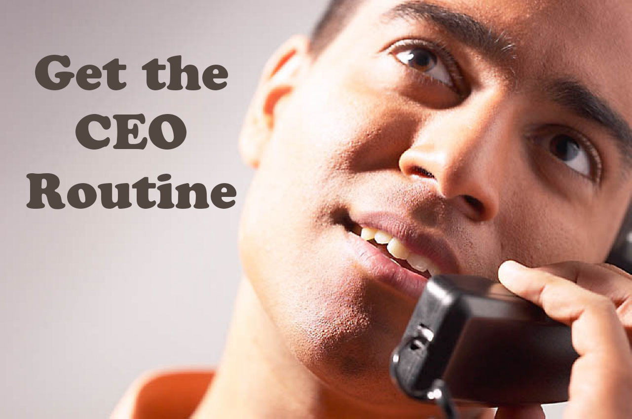 get-the-ceo-routine