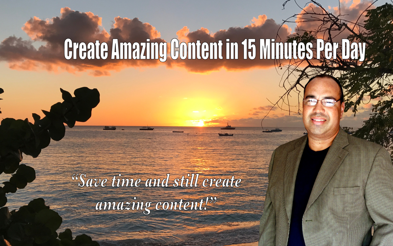 Create-Amazing-Content-in-15-Minutes-Per-Day with speaker Bruce Outridge