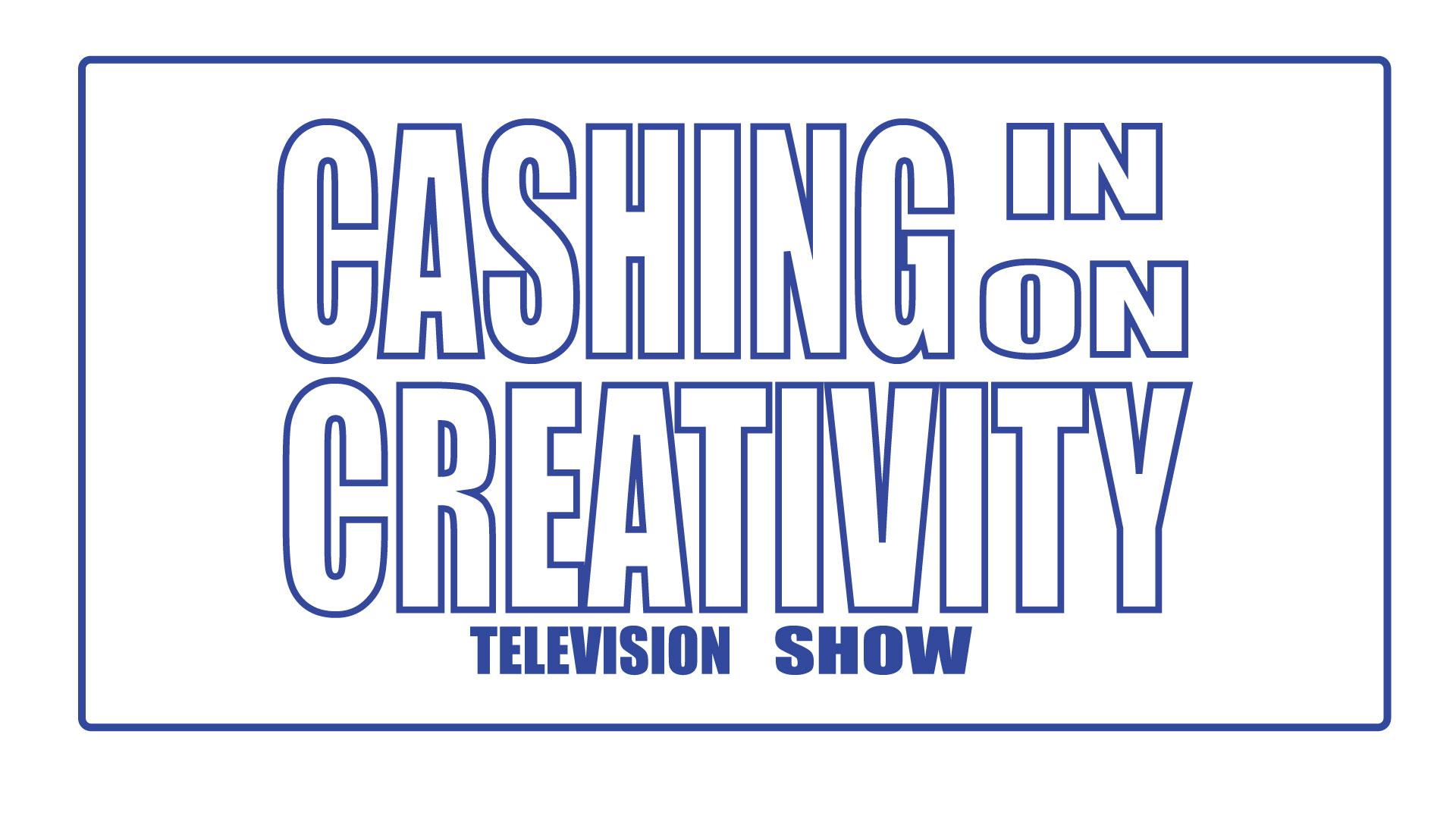 Cashing-in-on-Creativity-TV-Show